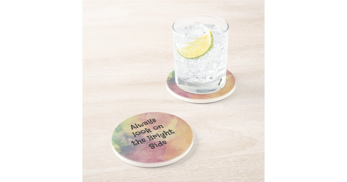 Look On The Bright Side Design Drink Coaster Zazzle