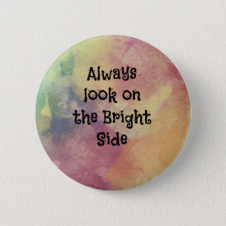 Look On The Bright Side - Design Pinback Button