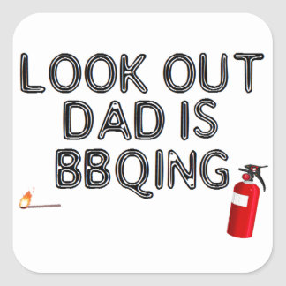 Look Out, Dad's BBQing Square Sticker