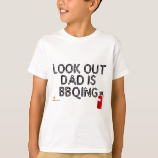 Look Out, Dad's BBQing T-Shirt