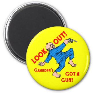Look Out! Grandpa's Got a Gun! magnets