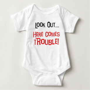 Look Out, Here Comes Trouble Baby Bodysuit