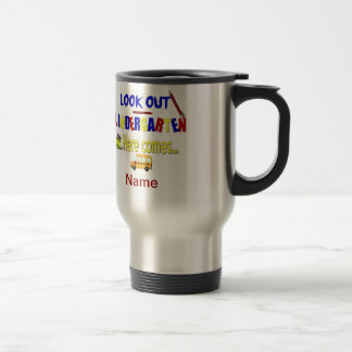 Look Out Kindergarten Here Comes... Name School 15 Oz Stainless Steel Travel Mug