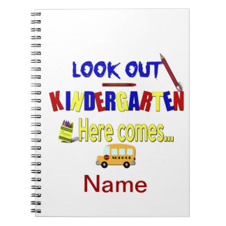 Look Out Kindergarten Here Comes... Name School Spiral Notebook