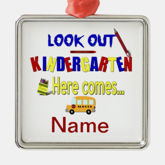 Look Out Kindergarten Here Comes... Name School Square Metal Christmas Ornament