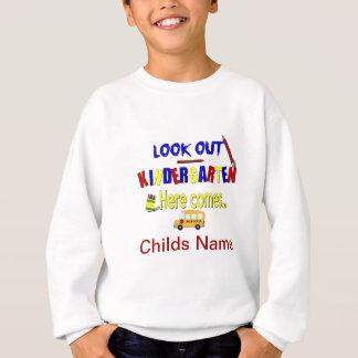 Look Out Kindergarten Here Comes... Name School Sweatshirt