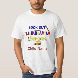 Look Out Kindergarten Here Comes... Name School T-Shirt