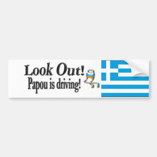 Look Out Papou is driving! Greek Bumper Sticker