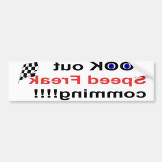 look out speed freak bumper sticker