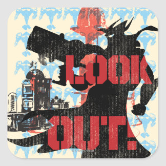 Look Out! Square Sticker