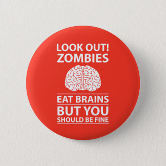 Look Out - Zombies Eat Brains Joke Button