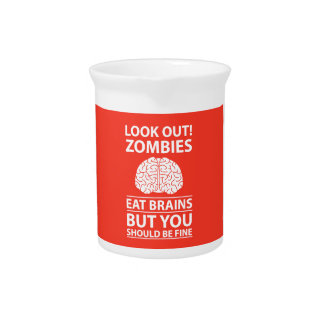 Look Out - Zombies Eat Brains Joke Drink Pitcher
