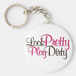 Look Pretty Play Dirty Basic Round Button Keychain