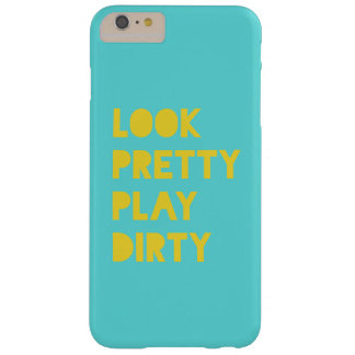 Look Pretty Play Dirty Funny Quotes Teal Barely There iPhone 6 Plus Case
