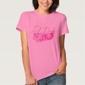 Look Pretty Play Dirty T-shirt