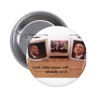 Look toilet paper with _ _ _ _ alread... 2 inch round button
