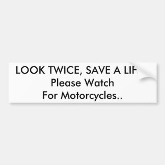 Look Twice Car Bumper Sticker