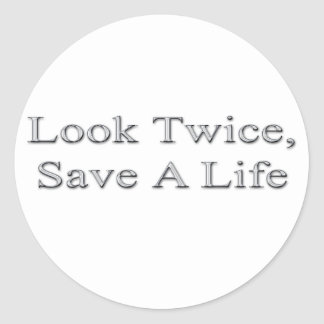 Look Twice, Save A Life Classic Round Sticker