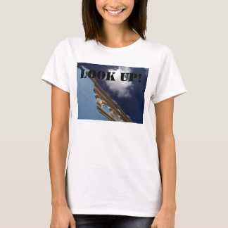 Look up! and look ahead. T-Shirt