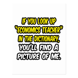 Look Up Economics Teacher In Dictionary...Me Postcard