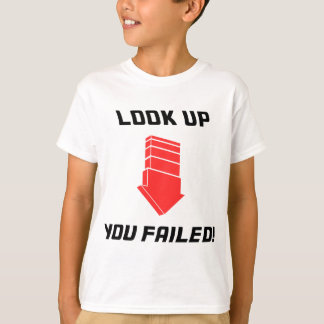 Look Up - Fail! T-Shirt