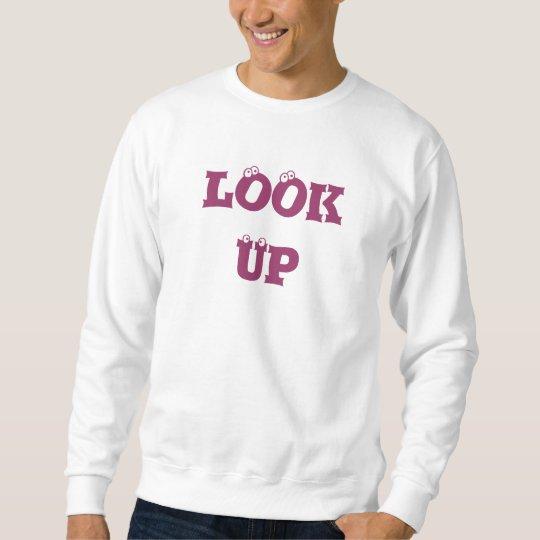 Look Up, I made it myself Sweatshirt
