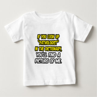 Look Up Pathologist In Dictionary...My Picture Baby T-Shirt