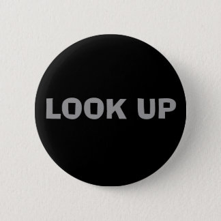 LOOK UP PINBACK BUTTON