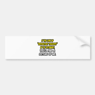 Look Up Respiratory Therapist In Dictionary...Me Car Bumper Sticker