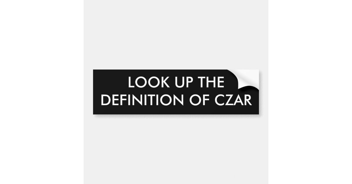 Look up the definition of czar bumper sticker zazzle Stickers definition