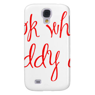 look-what-daddy-did-ma-red.png galaxy s4 cover