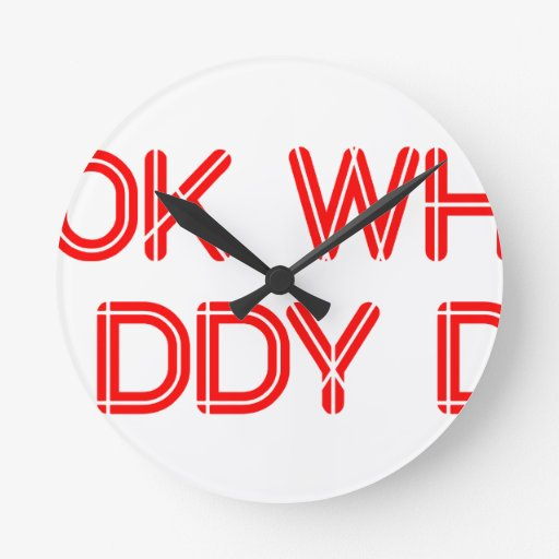 look-what-daddy-did-SO-RED.png Reloj Redondo Mediano