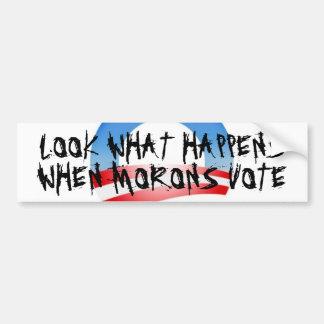 Look What Happens When Morons Vote Car Bumper Sticker