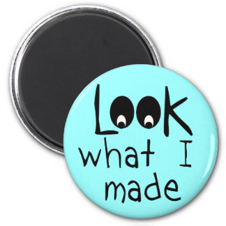 Look What I Made Round Refrigerator Magnet