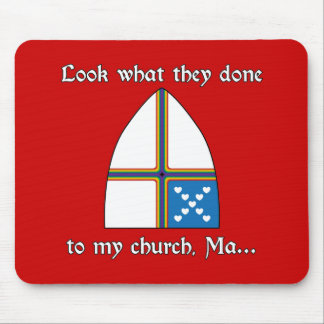 Look what they done to my church, Ma... Mouse Pad