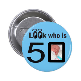 Look Who is 50 Blue 2 Inch Round Button