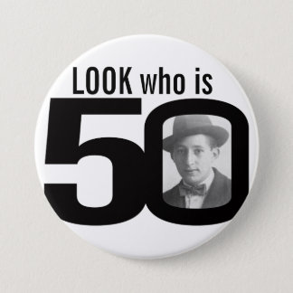 Look who is 50 photo black and white button/badge pinback button