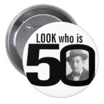 Look Who Is 50 Photo Black And White Button/badge Pinback Button at Zazzle