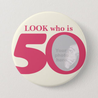 Look who is 50 photo fun pink cream button/badge button