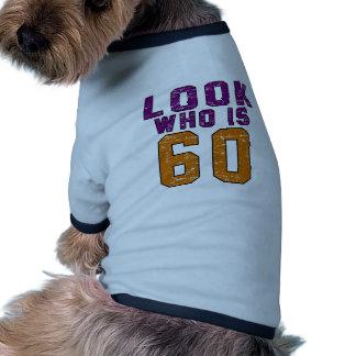 Look who is 60 doggie tshirt
