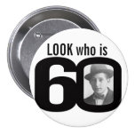 Look who is 60 photo black and white button/badge button at Zazzle