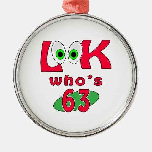 Look who is 63 ? ornaments