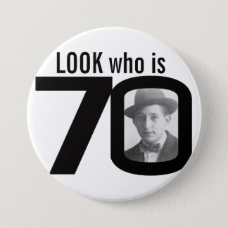 Look who is 70 photo black and white button/badge button
