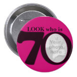 Look who is 70 photo fun hot pink button/badge 3 inch round button