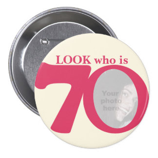 Look who is 70 photo fun pink cream button badge