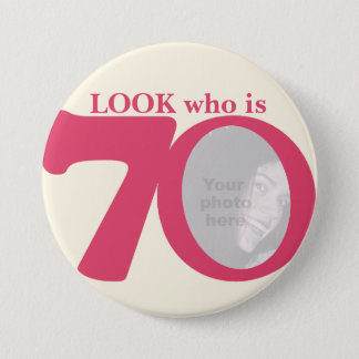 Look who is 70 photo fun pink cream button/badge pinback button