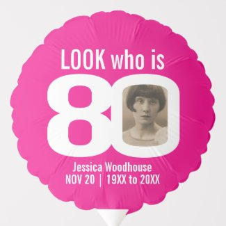 Look who is 80 custom photo pink white 80th balloon