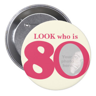Look who is 80 photo fun pink cream button/badge