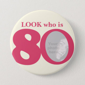 Look who is 80 photo fun pink cream button/badge pinback button