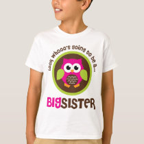 Look Whoos Going to be a Big Sister Owl T-Shirt